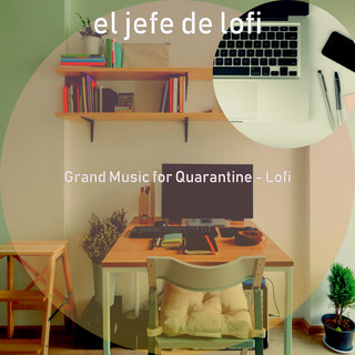 Grand Music For Quarantine - Lofi
