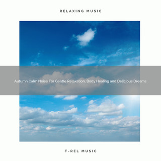 Autumn Calm Noise For Gentle Relaxation, Body Healing And Delicious Dreams