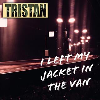 I Left My Jacket In The Van