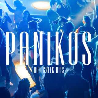 PANIKOS - HOT GREEK HITS 2022