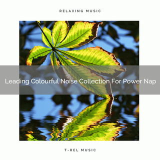 Leading Colourful Noise Collection For Power Nap