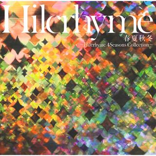 春夏秋冬~Hilcrhyme 4Seasons Collection~ (Shunka Shuutou - Hilcrhyme 4 Seasons Collection - )