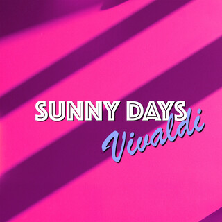 Sunny Days:Vivaldi