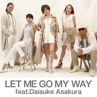 LET ME GO MY WAY feat.Daisuke Asakura