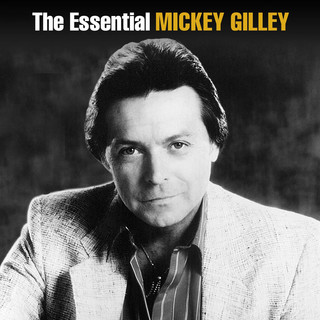 The Essential Mickey Gilley