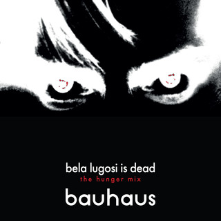 Bela Lugosi Is Dead (The Hunger Mix)