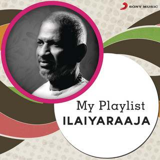My Playlist:Ilaiyaraaja