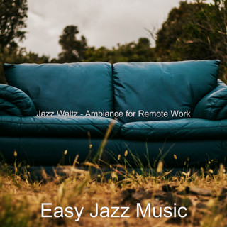 Jazz Waltz - Ambiance For Remote Work