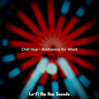 Chill Hop - Ambiance For Work