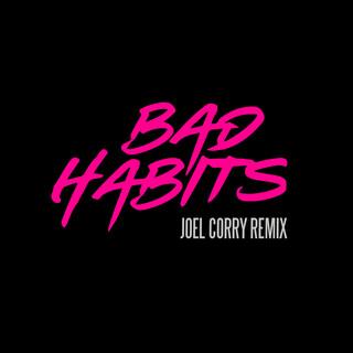 Bad Habits (Joel Corry Remix)