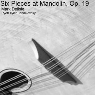 Six Pieces At Mandolin, Op. 19
