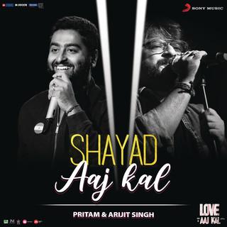 Shayad (Aaj Kal) (From