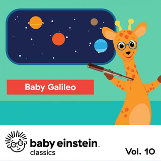 Baby Galileo:Baby Einstein Classics, Vol. 10