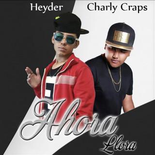 Ahora Llora (Feat. Charly Craps)