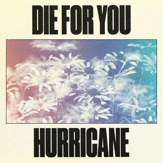 Die For You / Hurricane