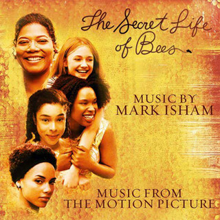 The Secret Life Of Bees (Music From The Motion Picture)