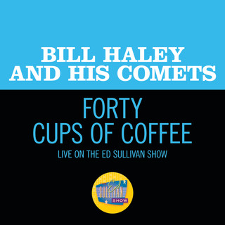 Forty Cups Of Coffee (Live On The Ed Sullivan Show, April 28, 1957)