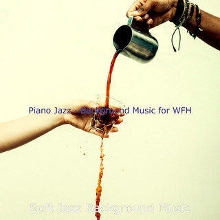 Piano Jazz - Background Music For WFH