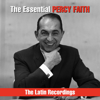 The Essential Percy Faith - The Latin Recordings