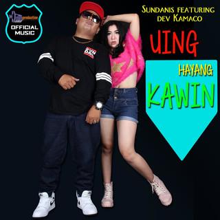 Uing Hayang Kawin (Feat. Dev Kamaco)