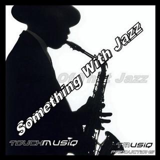 Something With Jazz (Original Mix)