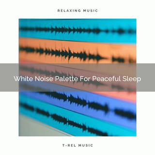White Noise Palette For Peaceful Sleep