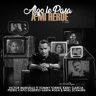 Algo Le Pasa A MI Héroe 2020 (Un Regalo A Papá)