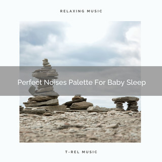 Perfect Noises Palette For Baby Sleep