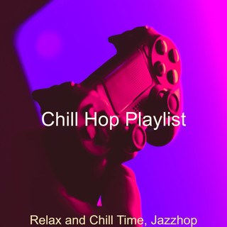 Relax And Chill Time, Jazzhop