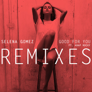 Good For You -Remixes(feat. A$AP Rocky)