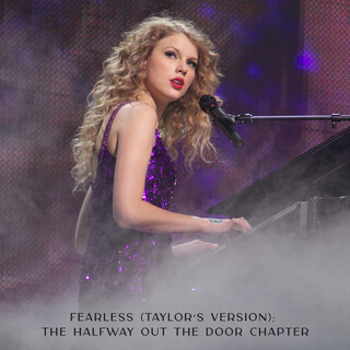 Fearless (Taylor's Version):The Halfway Out The Door Chapter