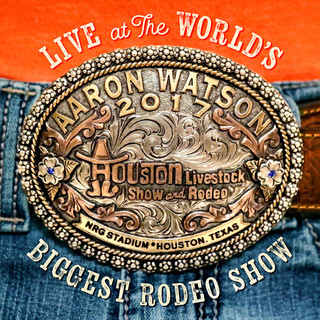 Live At The World\'s Biggest Rodeo Show