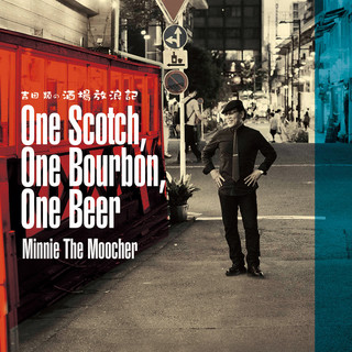 One Scotch, One Bourbon, One Beer / Minnie The Moocher