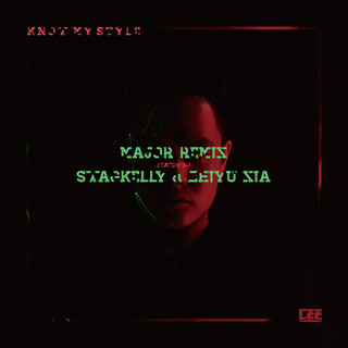 Know My Style (Major Remix) (feat. Swagkelly & 夏之禹)