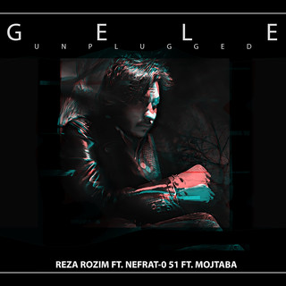 Gele (Feat. Nefrat 051 & Mojtaba) (Unplugged Version)