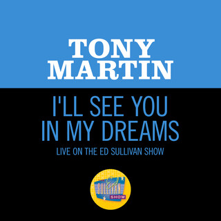I'll See You In My Dreams (Live On The Ed Sullivan Show, June 28, 1953)