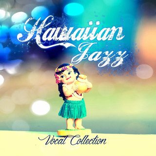 Hawaiian Jazz Vocal Collection