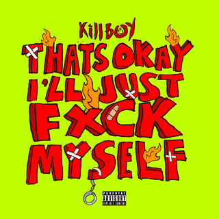 THAT\'S OK I\'LL JUST FUCK MYSELF