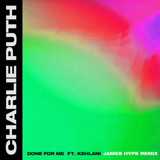 Done For Me (Feat. Kehlani) (James Hype Remix)