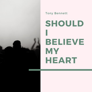 Should I Believe My Heart