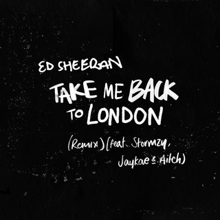 Take Me Back To London (Remix) (feat. Stormzy, Jaykae & Aitch)