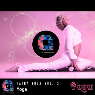 Yoga:Hatha Yoga, Vol.5 (Music For Your Yoga Class And Meditation & Relaxation)