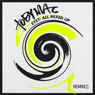 Eye\'M All Mixed Up (Remixes)