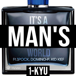 IT'S A MAN'S WORLD (feat. SPOCK, DOMINO-P & KID KIEF) - Single
