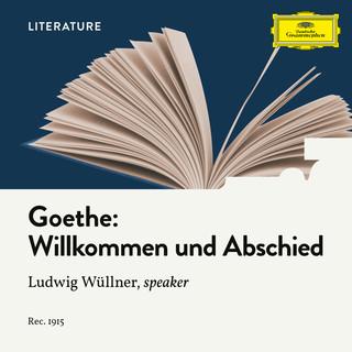 Goethe:Willkommen Und Abschied