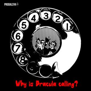 Why Is Dracula Calling ?