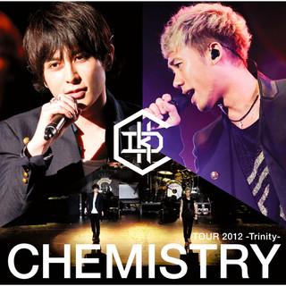 CHEMISTRY TOUR 2012 - Trinity - (Live) (CHEMISTRY TOUR 2012 - Trinity (Live))