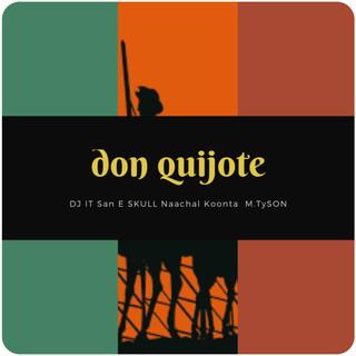 Don Quijote (Feat. San E, Skull, Koonta, Naachal & M.TySON)