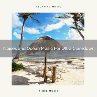 Noises And Ocean Music For Ultra Clamdown