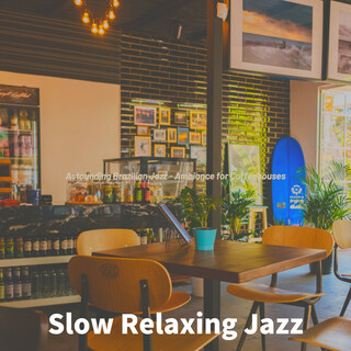 Astounding Brazilian Jazz - Ambiance For Coffeehouses